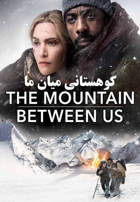 دانلود فیلم کوهستانی میان ما دوبله فارسی The Mountain Between Us 2017