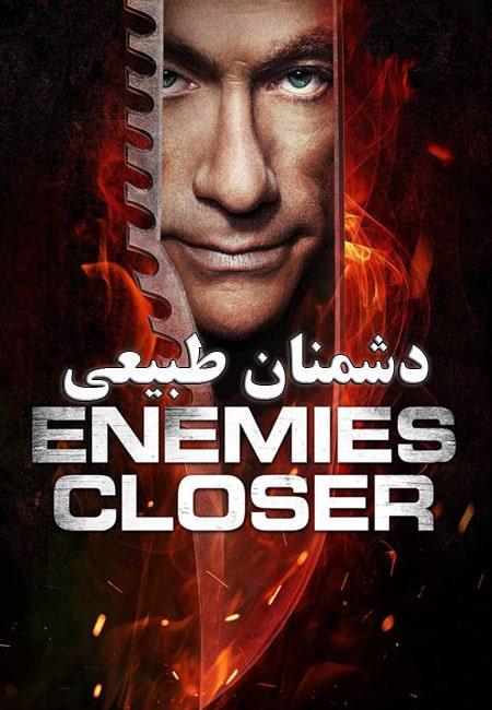 دانلود فیلم دشمنان طبیعی دوبله فارسی Enemies Closer 2013