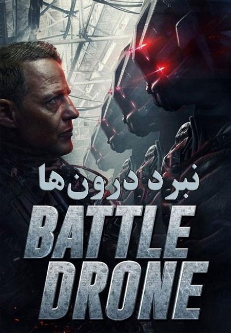 دانلود فیلم نبرد درونها دوبله فارسی Battle Drone 2018