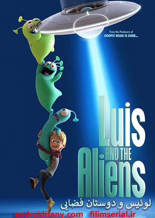 دانلود انیمیشن لوئیس و دوستان فضایی دوبله فارسی Luis & the Aliens 2018
