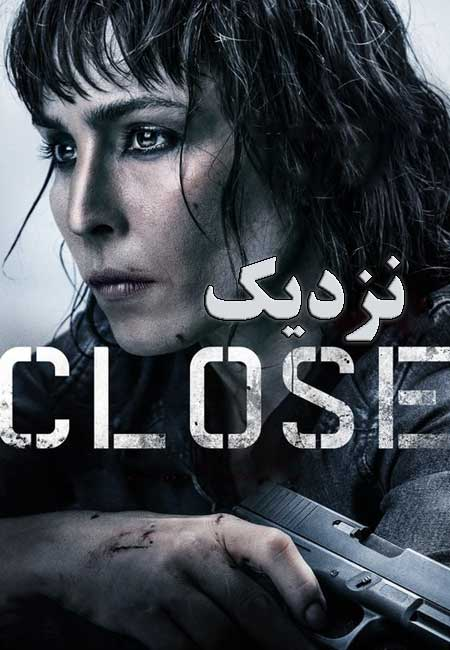دانلود فیلم نزدیک دوبله فارسی Close 2019