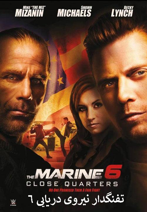 دانلود فیلم تفنگدار نیروی دریایی 6 دوبله فارسی The Marine 6: Close Quarters 2018