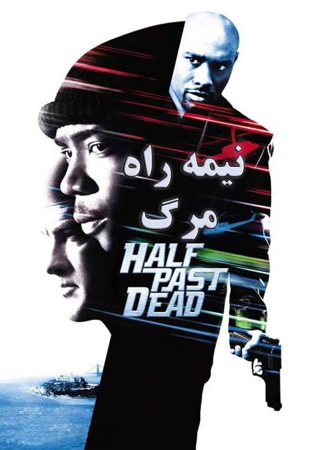 دانلود فیلم نیمه راه مرگ دوبله فارسی Half Past Dead 2002