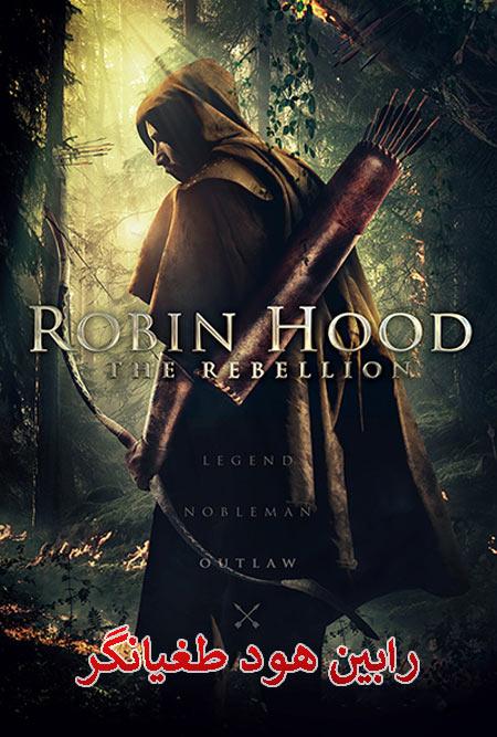 دانلود فیلم رابین هود طغیانگر دوبله فارسی Robin Hood: The Rebellion 2018