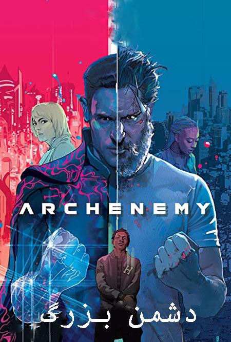 دانلود فیلم دشمن بزرگ دوبله فارسی Archenemy 2020