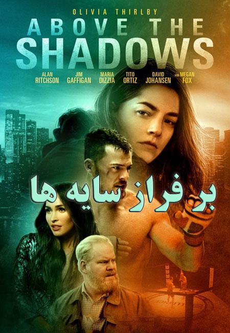 دانلود فیلم بر فراز سایه ها Above the Shadows 2019