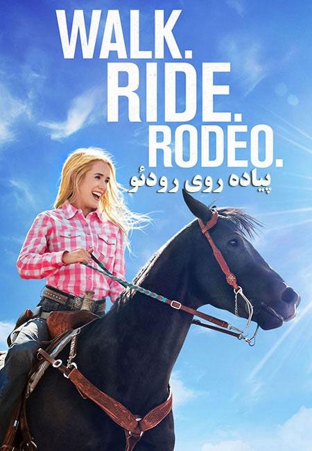 دانلود فیلم پیاده روی رودئو Walk. Ride. Rodeo. 2019