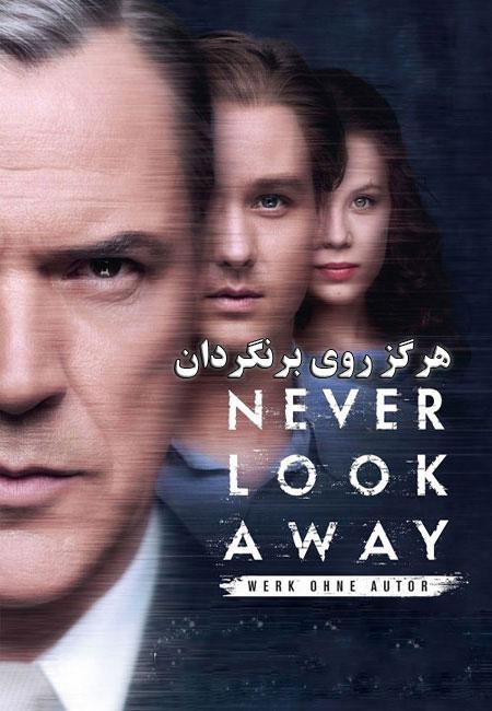 دانلود فیلم هرگز روی برنگردان Never Look Away 2018